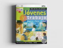 Jóvenes y Trabajo: Libro de Los y Las Jóvenes