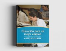 Educación Para Un Mejor Empleo: Autosuficiencia