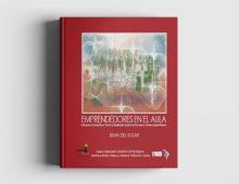 Emprendedores en el Aula: Guía para la Formación en Valores y Habilidades Sociales de Docentes y Jóvenes Emprendedores