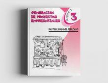 Generación de Proyectos Empresariales: Módulo 3 Factibilidad Del Mercado