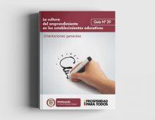 La Cultura del Emprendimiento en los Establecimientos Educativos: Orientaciones Generales